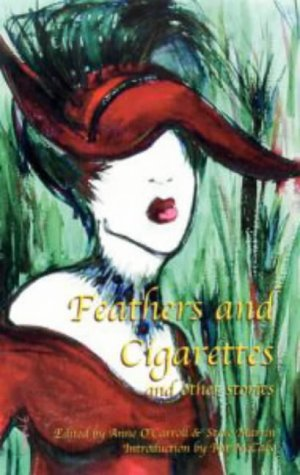 9780954258610: Feathers and Cigarettes