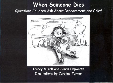 9780954260118: When Someone Dies: Questions Children Ask About Bereavement and Grief