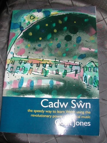 9780954262709: Cadw Swn: The Speedy Way to Learn Welsh Using the Revolutionary Power of Classical Music