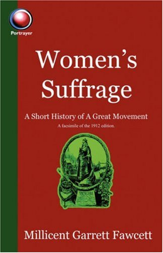 9780954263249: Women's Suffrage: A Short History of a Great Movement