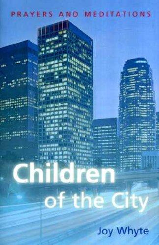 Children of the City: Prayers and Meditations: Joy Whyte