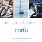 9780954269203: Corfu, the Taste of a Place: A Culinary Guide to Greece's Most Beautiful Island