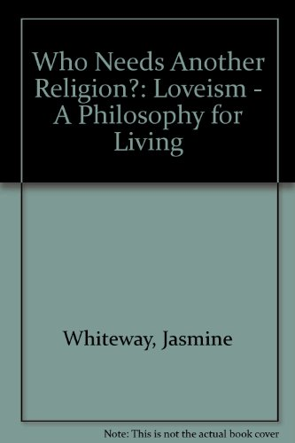 9780954271312: Who Needs Another Religion?: Loveism - A Philosophy for Living