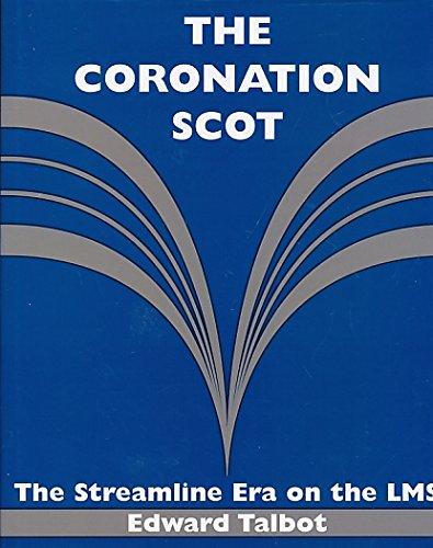 9780954278717: The Coronation Scot: The streamline era on the LMS