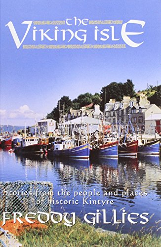 9780954280406: The Viking Isle: Stories from the People and Places of Historic Kintyre