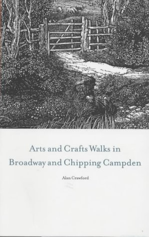 Arts and Craft Walks in Broadway and Chipping Campden (095428240X) by Alan Crawford