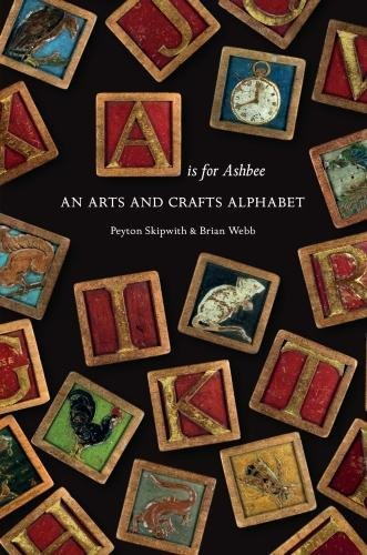 9780954282431: A is for Ashbee: An Arts and Crafts Alphabet