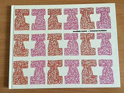 Jonathan Lasker: Coloured Scribbles: Lasker, Jonathan and Barry Schwabsky