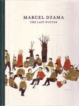 MARCEL DZAMA: THE LAST WINTER: DZAMA, MARCEL). Dzama,