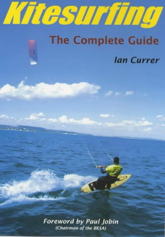 9780954289607: Kitesurfing: The Complete Guide