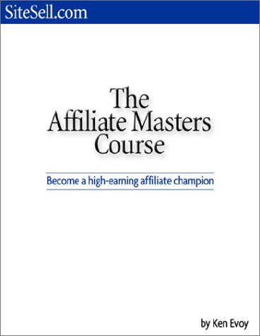 9780954290405: Affiliate Masters Course, The: How to Become a High Earning Affiliate Champion