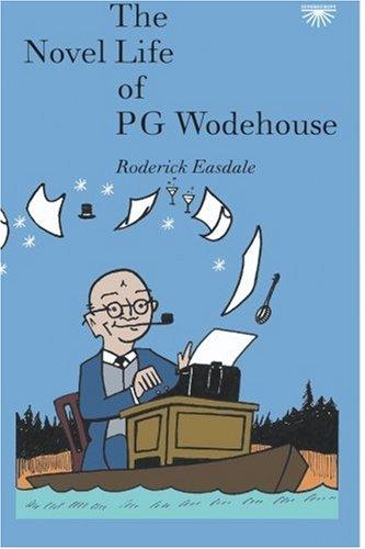 9780954291365: The Novel Life of P.G. Wodehouse