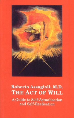9780954291501: The Act of Will: A Guide to Self-actualisation and Self-realisation