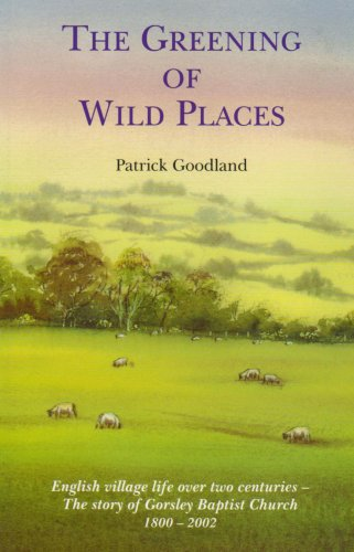 The Greening of Wild Places: Patrick Goodland