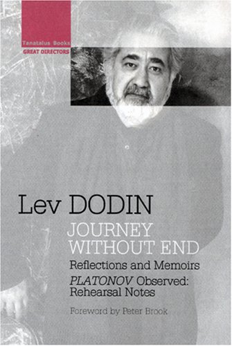 Journey without End, Reflections and Memoirs: Platonov: Dodin Lev and