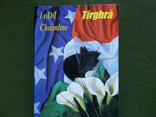 Tirghra: Ireland's Patriot Dead: Tirghra Commemoration Committee