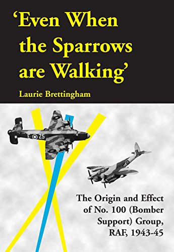 9780954296001: Even When the Sparrows are Walking: The Origin and Effect of No 100 (Bomber Support Group) RAF 1943-45