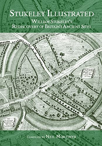 Stukeley Illustrated . William Stukeley's Rediscovery of Britain's Ancient Sites