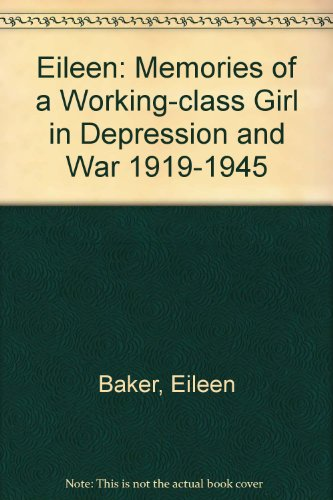 9780954298012: Eileen: Memories of a Working-class Girl in Depression and War 1919-1945