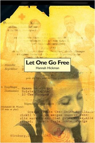 Let One Go Free: Hickman, Hannah