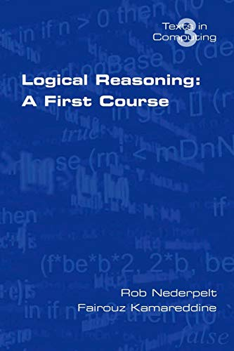Logical Reasoning: A First Course. Revised Edition: Nederpelt, Rob, Kamareddine,