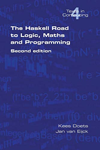 9780954300692: The Haskell Road to Logic, Maths and Programming. Second Edition (Texts in Computing)
