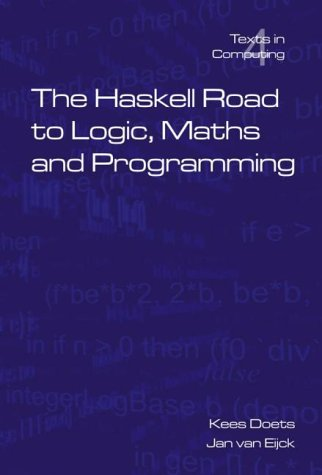 9780954300692: The Haskell Road to Logic, Maths and Programming (Texts in Computing, Vol. 4) (Texts in Computing S.)
