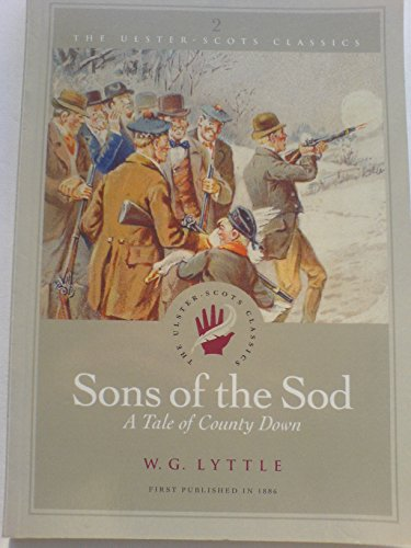 9780954306366: Sons of the Sod: a Tale of County Down (The Ulster-Scots classics)