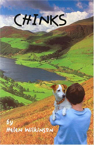 Chinks: One Boy's Search for a Dog and a Dad: Helen Wilkinson