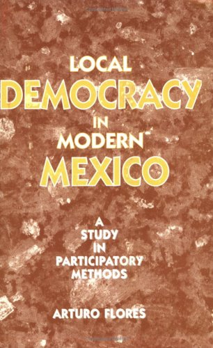 9780954316136: Local Democracy in Modern Mexico: A Study in Participatory Methods