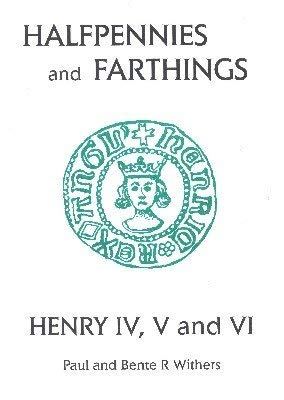 9780954316204: The Halfpennies and Farthings of Henry IV, V and VI: Small Change III