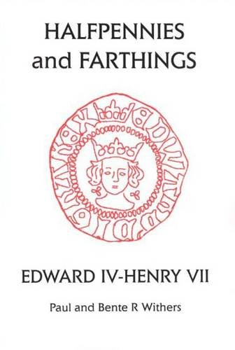 Halfpennies and Farthings: Edward IV - Henry: Paul Withers; Bente