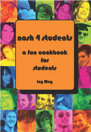 9780954317935: Nosh 4 Students: A Fun Student Cookbook: Now 50% More Recipes Than Its Previous Best Selling Edition - See Every Recipe in Full Colour