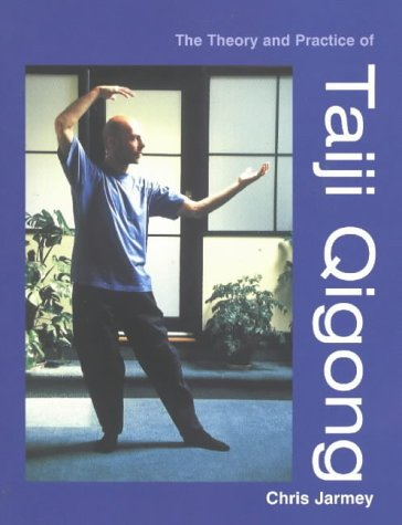 9780954318826: The Theory and Practice of Taiji Qigong