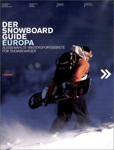Der Snowboard Guide Europa. Ausgewählte Wintersportgebiete für: Clive Ripley