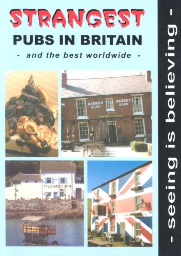 9780954320225: Strangest Pubs in Britain and the Best Worldwide