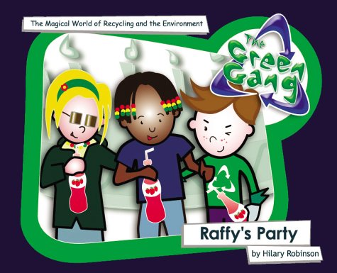 The Green Gang: Raffy's Party (0954321804) by Hilary Robinson