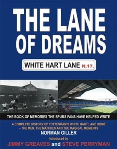 9780954324346: The Lane of Dreams: A Complete History of White Hart Lane
