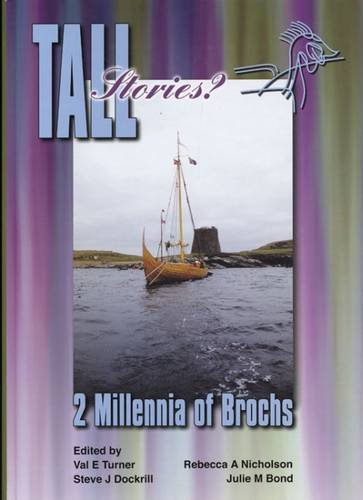 9780954324667: Tall Stories?: Two Millennia of Brochs (Shetland Heritage Publications)