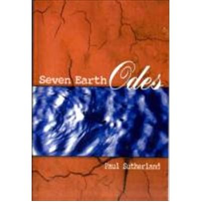 Seven Earth Odes: Sutherland, Paul