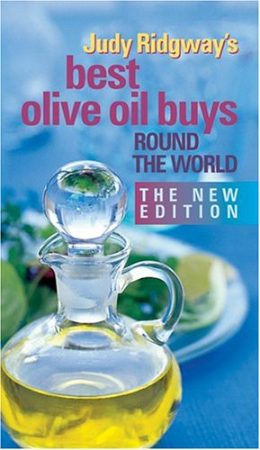 Judy Ridgway's Best Olive Oil Buys Round the World (0954329821) by Ridgway, Judy