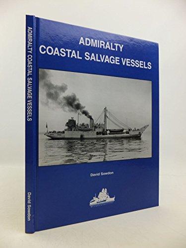 Admiralty Coastal Salvage Vessels. Design and Service: Sowdon David