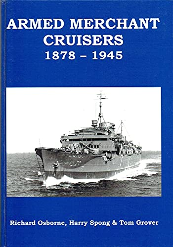 9780954331085: Armed Merchant Cruisers 1878-1945. [Passenger Liners as Auxiliary Warships in the Royal Navy]