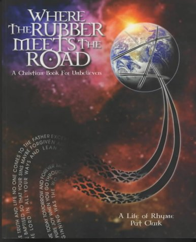 9780954334505: Where the Rubber Meets the Road: A Christian Book for Unbelievers