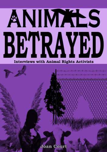 9780954345228: Animals Betrayed: Interviews with Animal Rights Activists