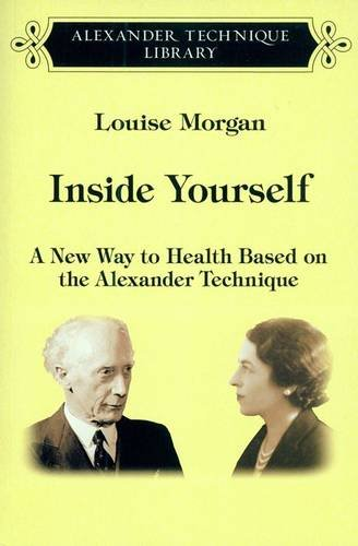 9780954352202: Inside Yourself: A New Way to Health Based on the Alexander Technique