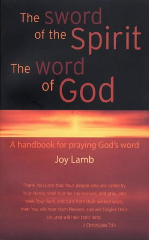 9780954354206: The Sword of the Spirit the Word of God: A Handbook for Praying God's Word