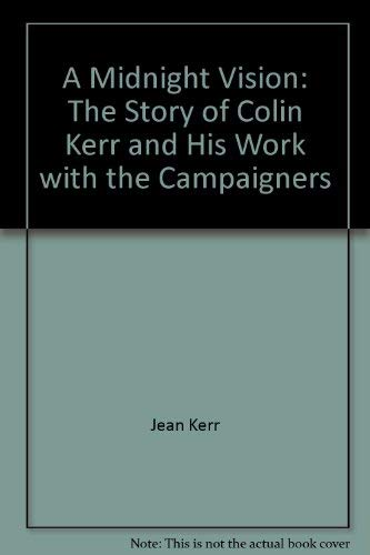 9780954355203: A Midnight Vision: The Story of Colin Kerr and His Work with the Campaigners