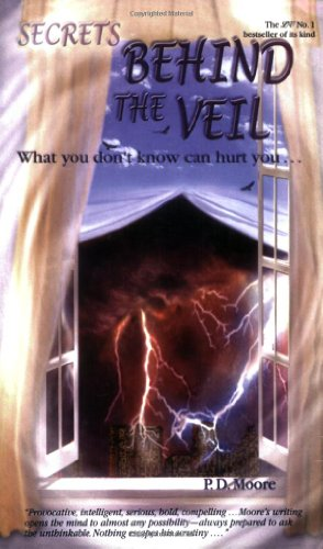 Secrets Behind the Veil: What You Don't: P.D. Moore