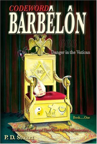 9780954359669: Codeword Barbelon: Danger in the Vatican: The Sons of Loyola and Their Plans for World Domination...: Bk. 1